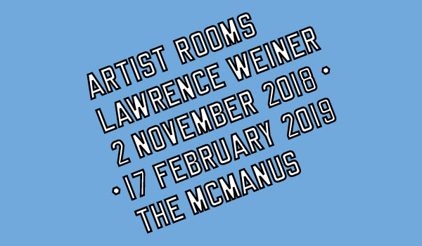 ARTIST ROOMS Lawrence Weiner